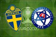 یورو ۲۰۲۰  اعلام ترکیب تیمهای سوئد و اسلواکی